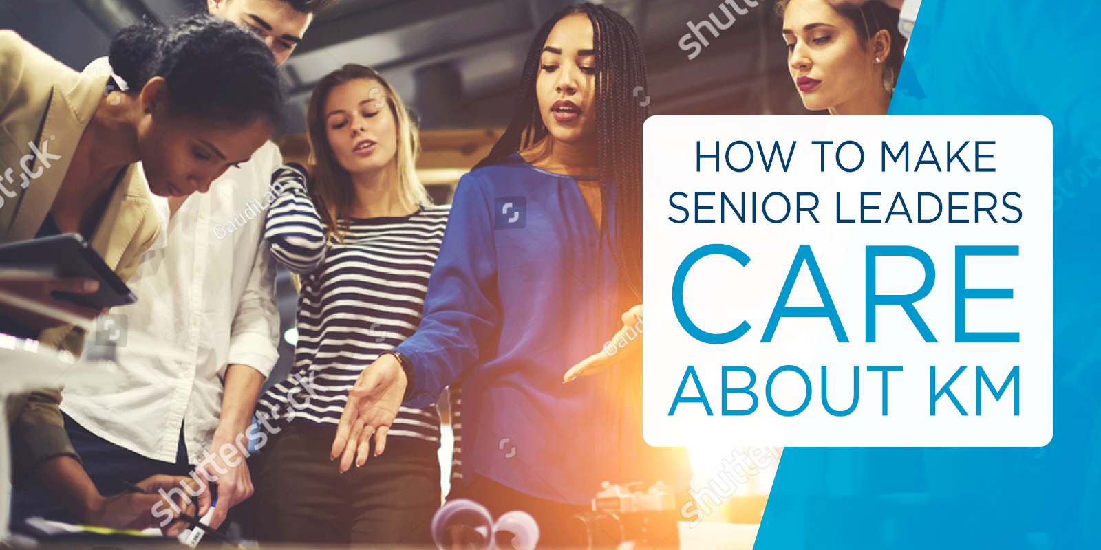 How to get senior leaders to care about KM