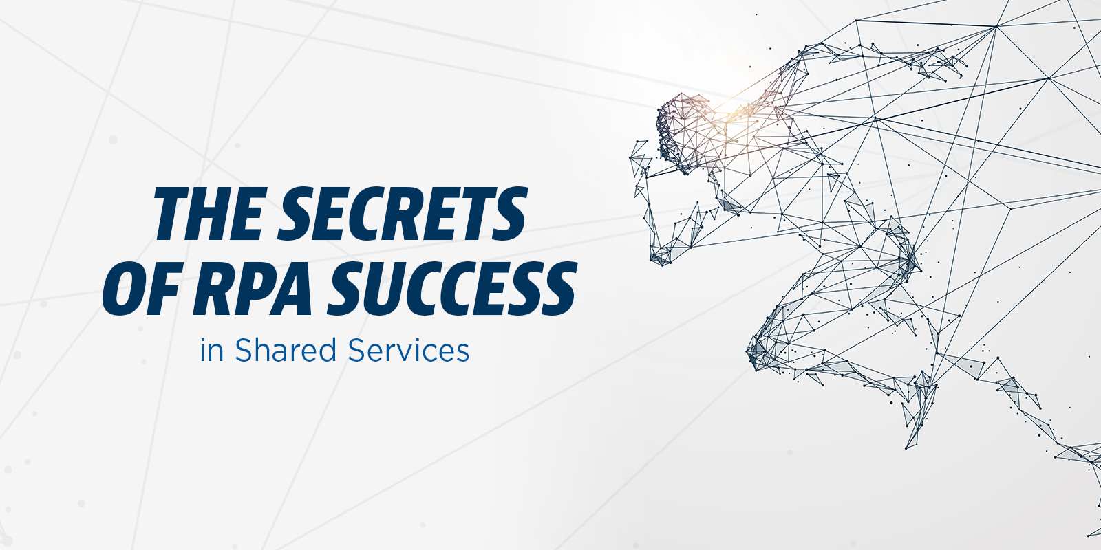 The Secrets of RPA Success in Shared Services