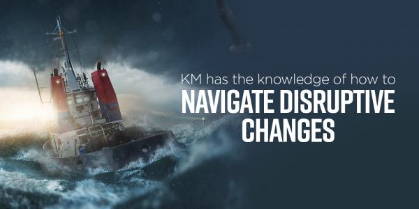 KM has Knowledge to Navigate Disruptive Changes