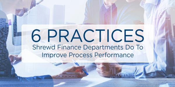 6 Practices Shrewd Finance Departments Use