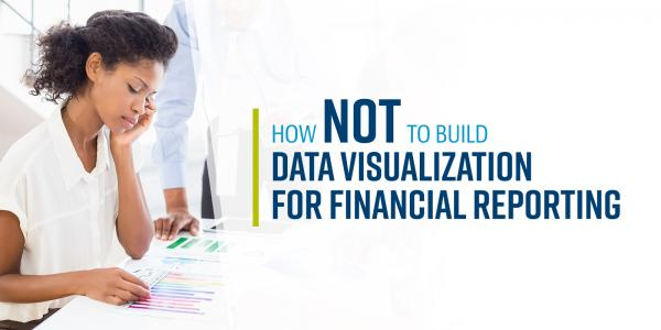How Not To Build Data Visualization For Financial Reporting
